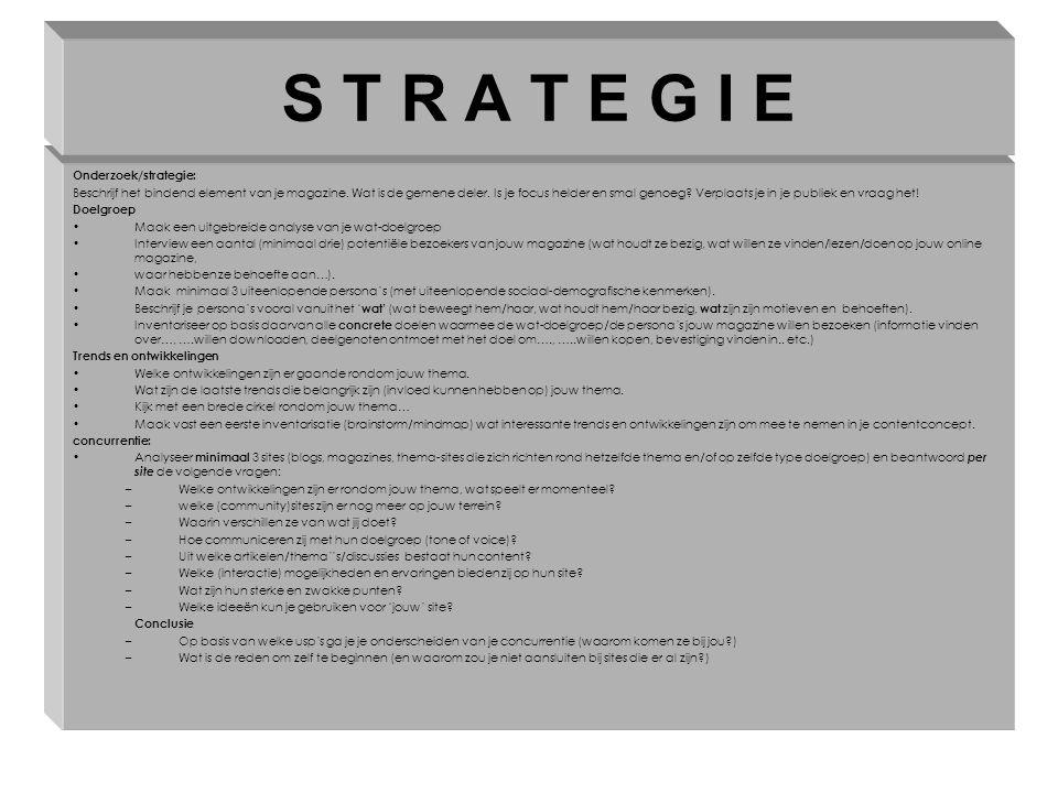 Onderzoek/strategie: Beschrijf het bindend element van je magazine.