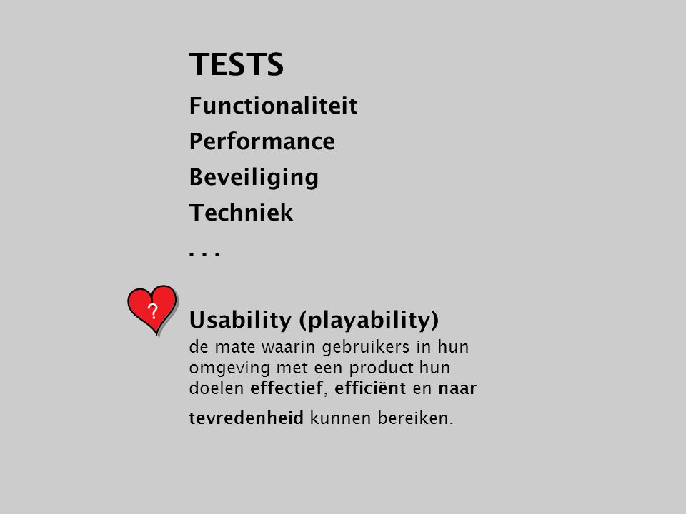 TESTS Functionaliteit Performance Beveiliging Techniek...