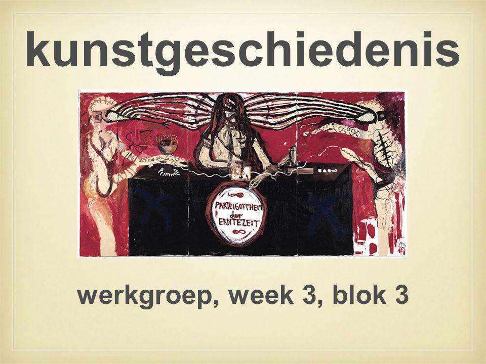 kunstgeschiedenis werkgroep, week 3, blok 3
