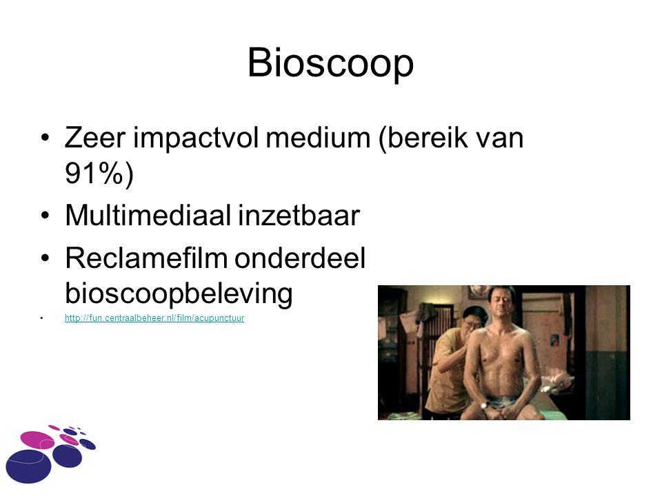 Bioscoop Zeer impactvol medium (bereik van 91%) Multimediaal inzetbaar Reclamefilm onderdeel bioscoopbeleving http://fun.centraalbeheer.nl/film/acupunctuur