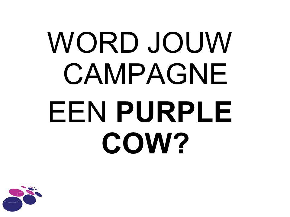 WORD JOUW CAMPAGNE EEN PURPLE COW?
