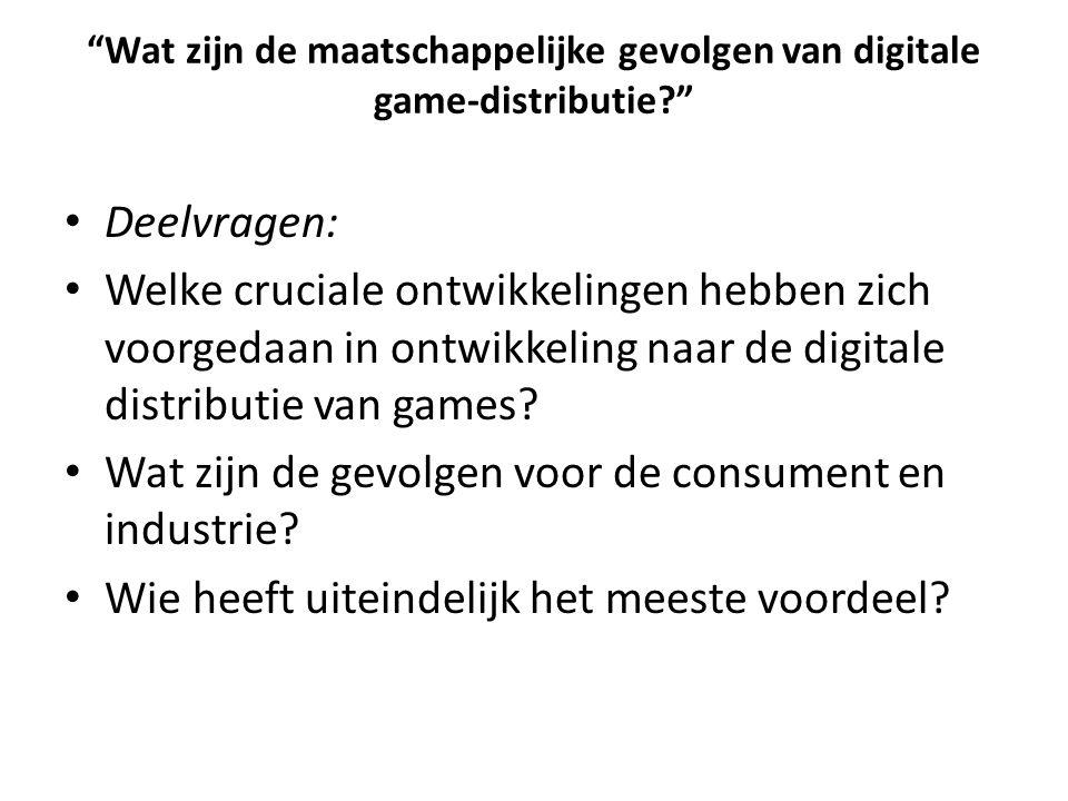 """""""Wat zijn de maatschappelijke gevolgen van digitale game-distributie?"""" Deelvragen: Welke cruciale ontwikkelingen hebben zich voorgedaan in ontwikkelin"""