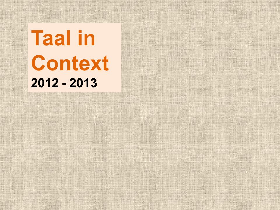 Taal in Context 2012 - 2013