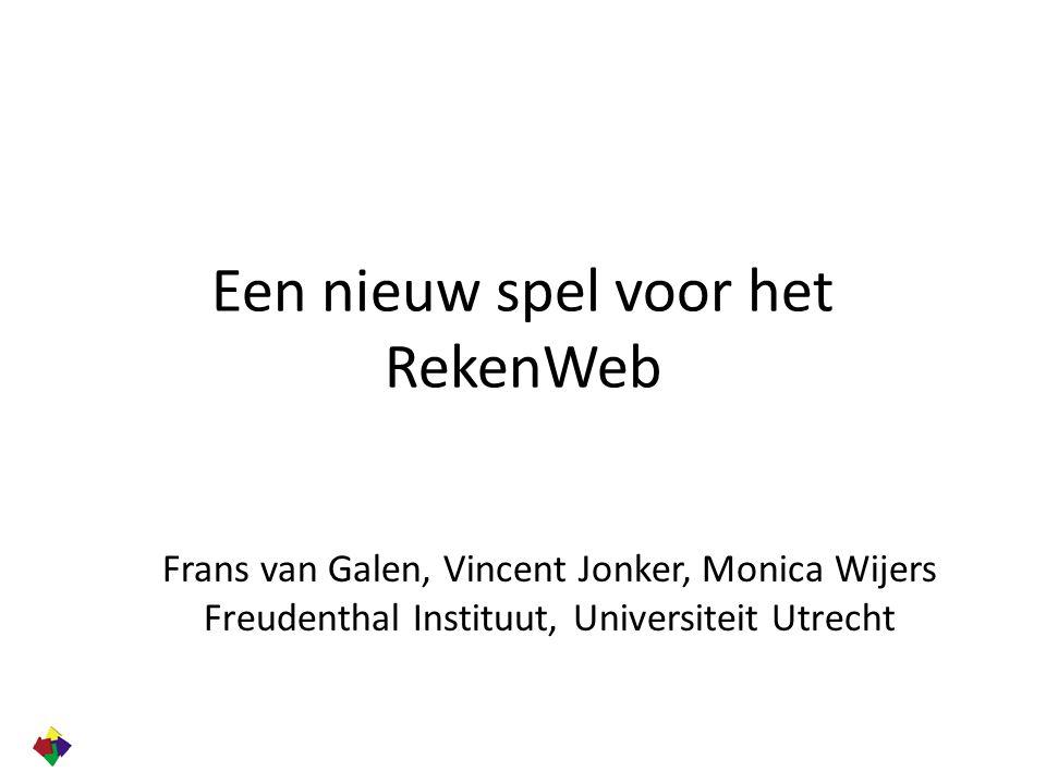 Een nieuw spel voor het RekenWeb Frans van Galen, Vincent Jonker, Monica Wijers Freudenthal Instituut, Universiteit Utrecht