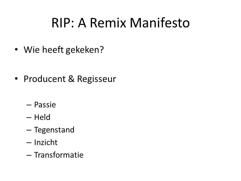 RIP: A Remix Manifesto Wie heeft gekeken.