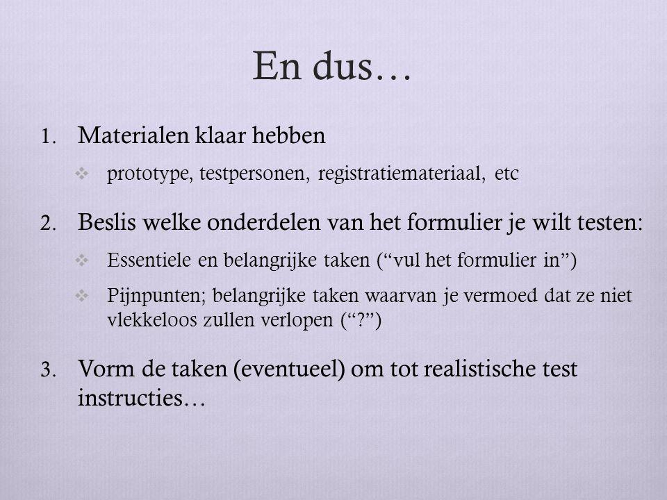 Test instructies Taak = het invullen van het formulier.