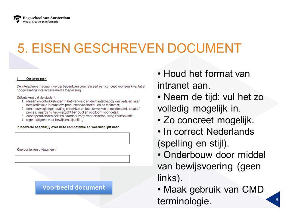 5.EISEN GESCHREVEN DOCUMENT 9 Houd het format van intranet aan.