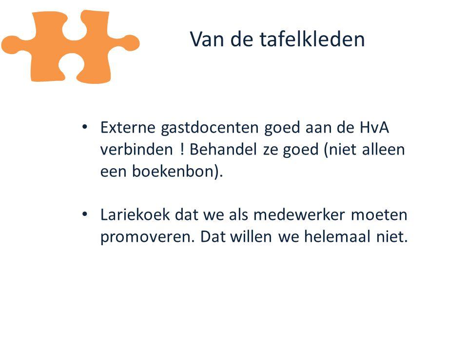 Kennisdelen moet HvA breed worden gefaciliteerd Aandacht voor Human Skills – Amsterdam gebruiken als internationale omgeving Van de tafelkleden