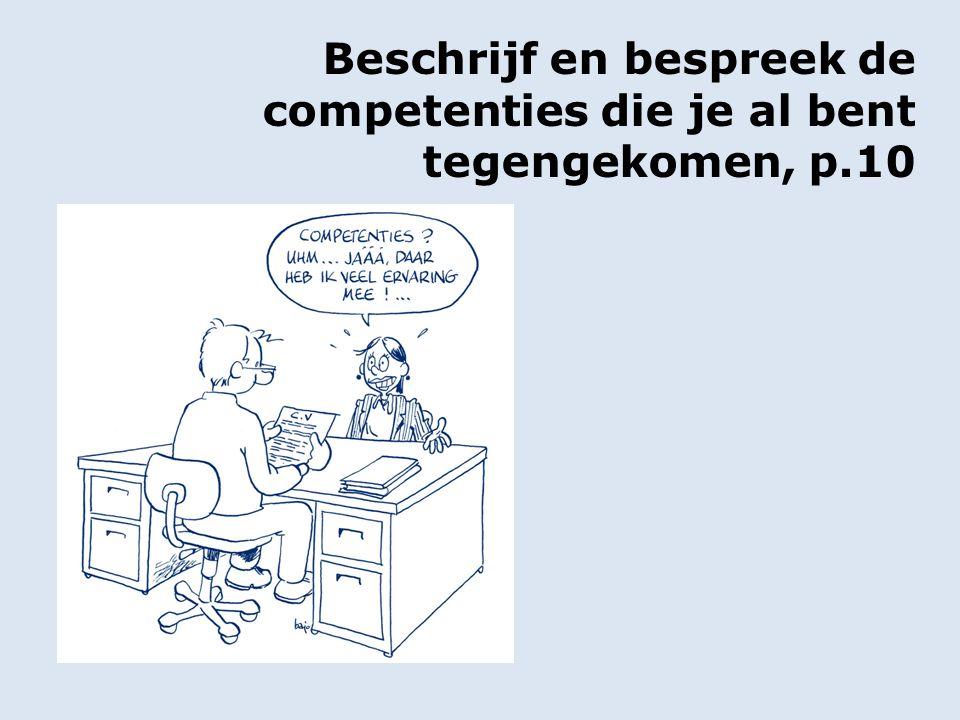 Beschrijf en bespreek de competenties die je al bent tegengekomen, p.10