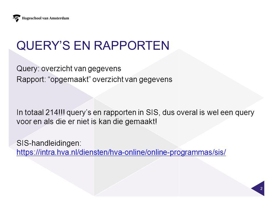 """QUERY'S EN RAPPORTEN Query: overzicht van gegevens Rapport: """"opgemaakt"""" overzicht van gegevens In totaal 214!!! query's en rapporten in SIS, dus overa"""