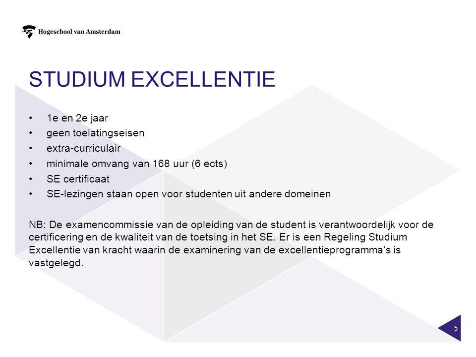 STUDIUM EXCELLENTIE 1e en 2e jaar geen toelatingseisen extra-curriculair minimale omvang van 168 uur (6 ects) SE certificaat SE-lezingen staan open vo