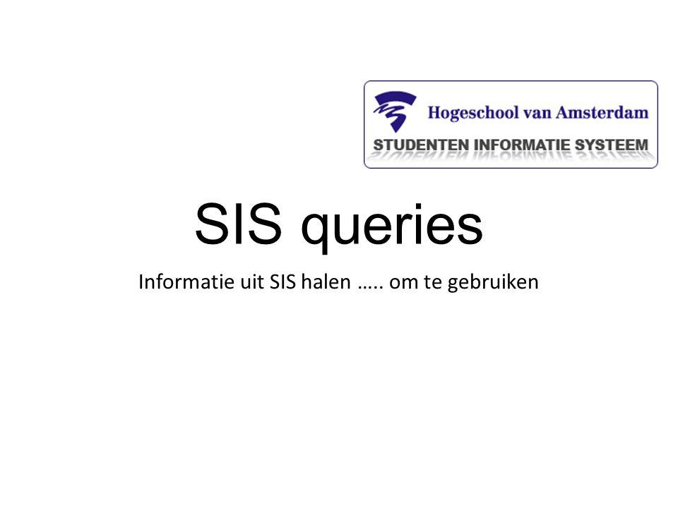 SIS queries Informatie uit SIS halen ….. om te gebruiken