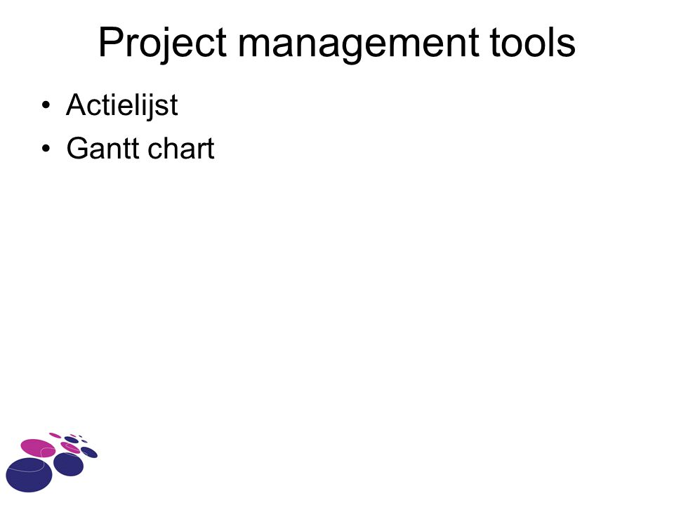 Project management tools Actielijst Gantt chart