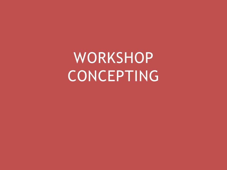 WORKSHOP CONCEPTING