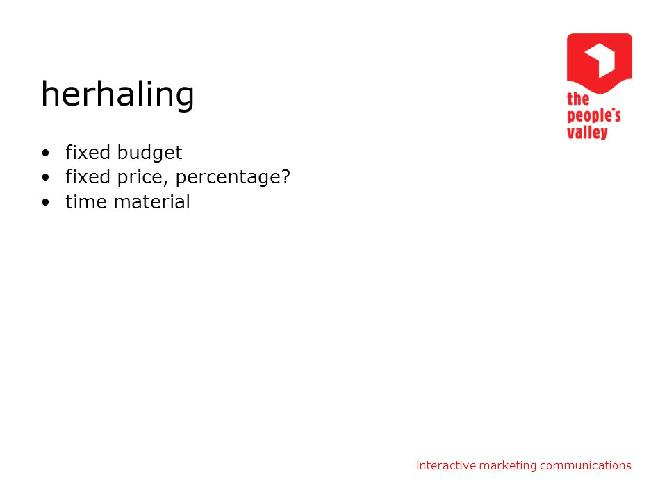 interactive marketing communications herhaling fixed budget fixed price, percentage? time material