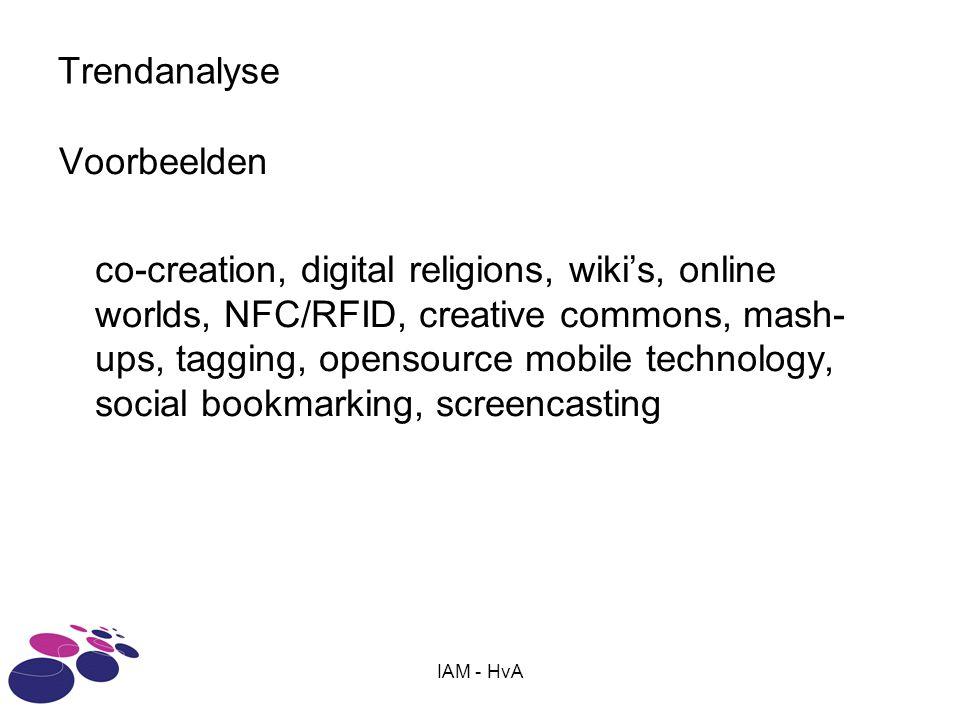 IAM - HvA Trendanalyse Gastcolleges ter inspiratie College 1 : Krijn Schuurman > digitale trends Zou je graag iemand zien gastspreken.