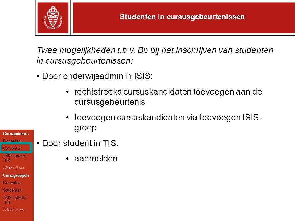 standaardvakken tentamen gebeurtenissen cursus gebeurtenissen werkgroepen (voortaan: 'lijsten') tentamen kandidaten cursus kandidaten ISIS tot nu toe T.D.