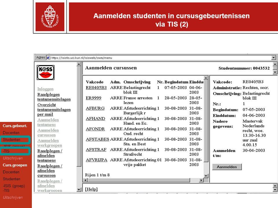 Aanmelden studenten in cursusgebeurtenissen via TIS (2) Curs.gebeurt.