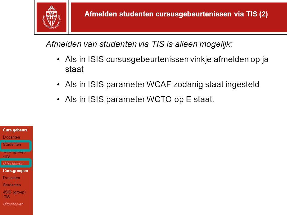 Afmelden studenten cursusgebeurtenissen via TIS (2) Curs.gebeurt.