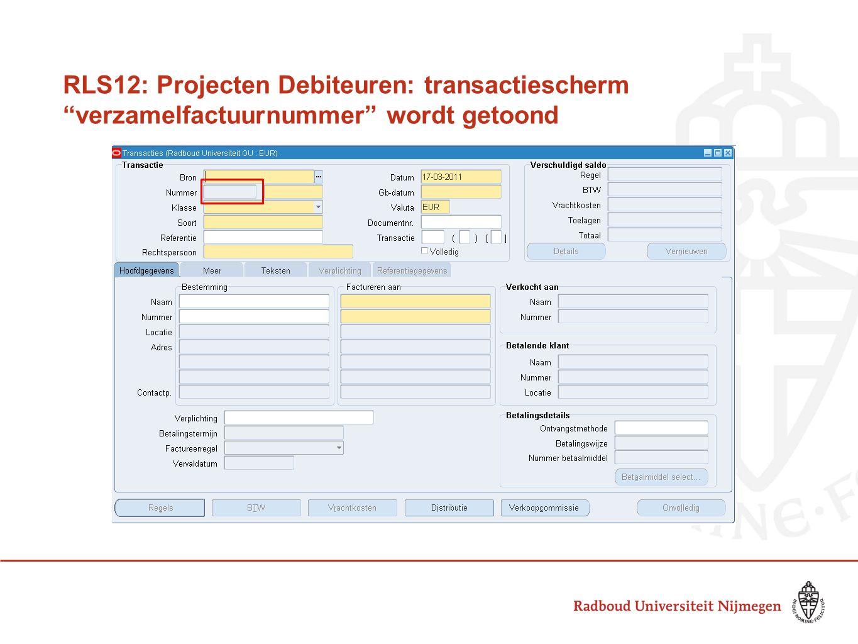"""RLS12: Projecten Debiteuren: transactiescherm """"verzamelfactuurnummer"""" wordt getoond"""