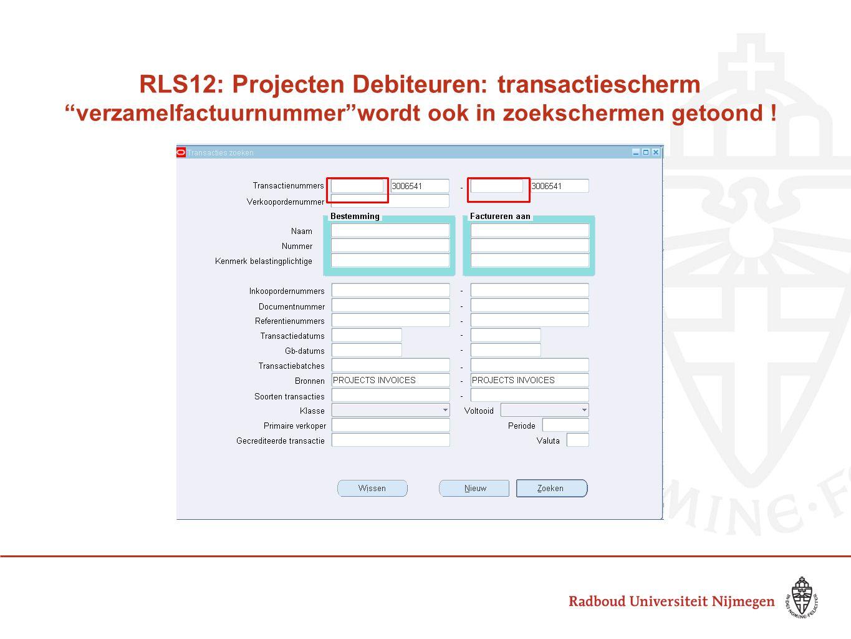 RLS12: Projecten Debiteuren: transactiescherm verzamelfactuurnummer wordt ook in zoekschermen getoond !