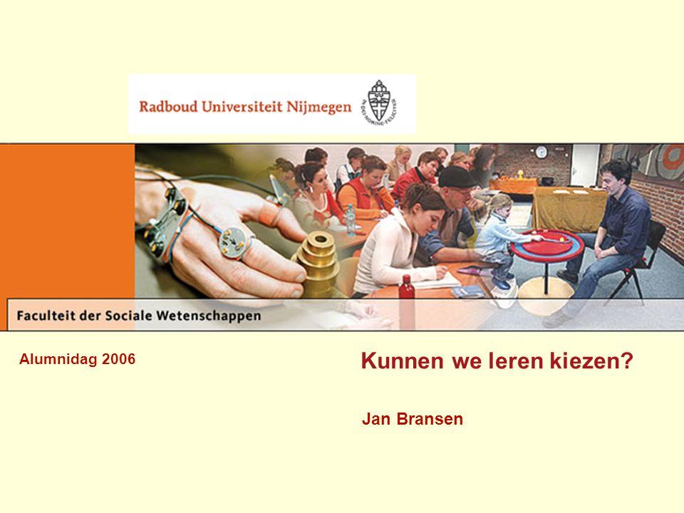 Kunnen we leren kiezen Jan Bransen Alumnidag 2006