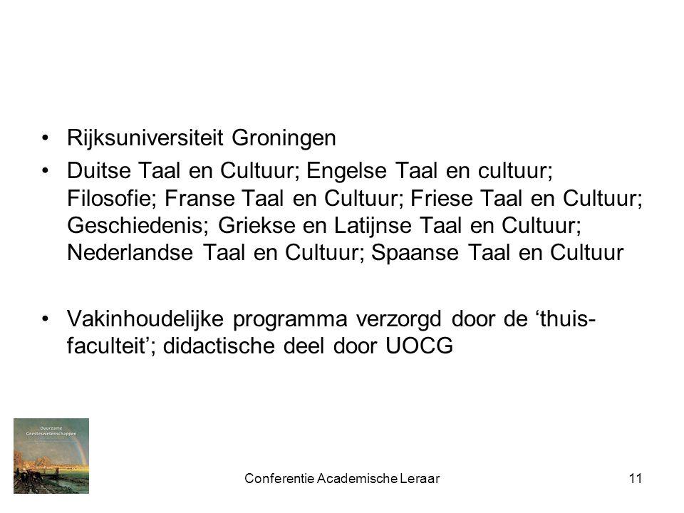 Conferentie Academische Leraar11 Rijksuniversiteit Groningen Duitse Taal en Cultuur; Engelse Taal en cultuur; Filosofie; Franse Taal en Cultuur; Fries