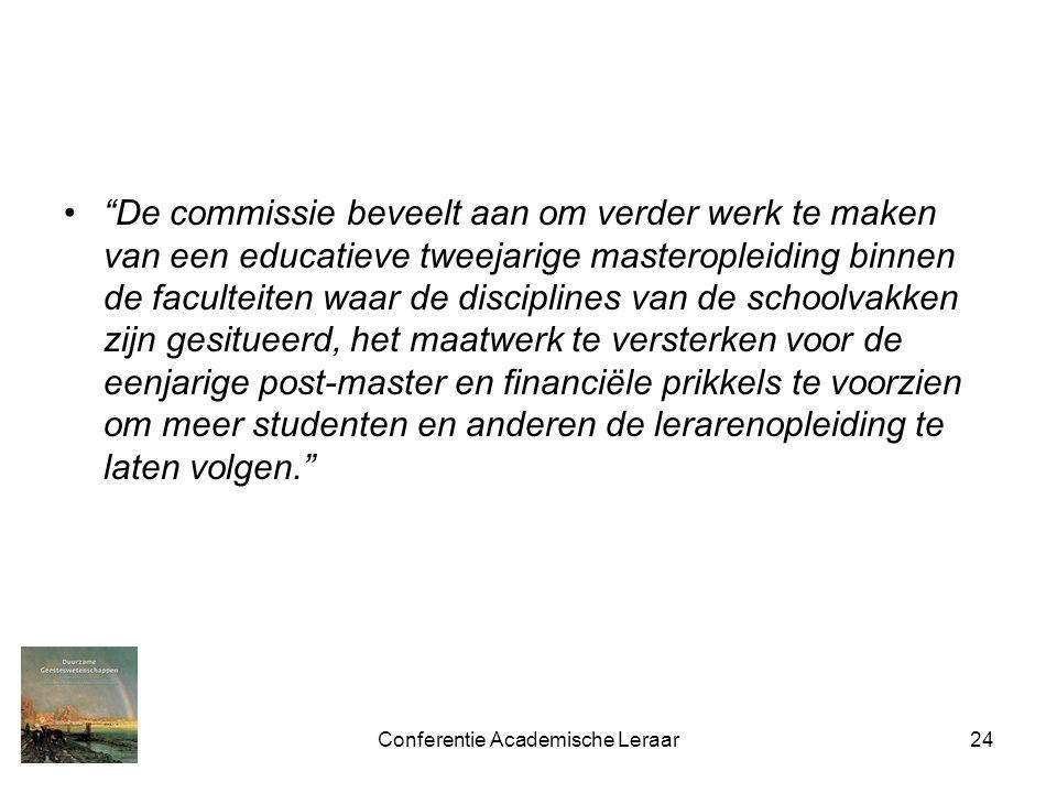 """Conferentie Academische Leraar24 """"De commissie beveelt aan om verder werk te maken van een educatieve tweejarige masteropleiding binnen de faculteiten"""