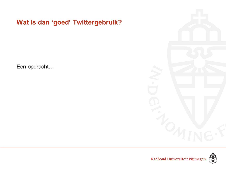 Wat is dan 'goed' Twittergebruik? Een opdracht…