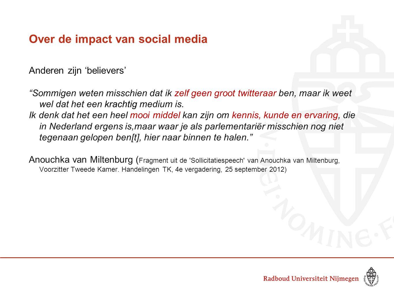"""Over de impact van social media Anderen zijn 'believers' """"Sommigen weten misschien dat ik zelf geen groot twitteraar ben, maar ik weet wel dat het een"""