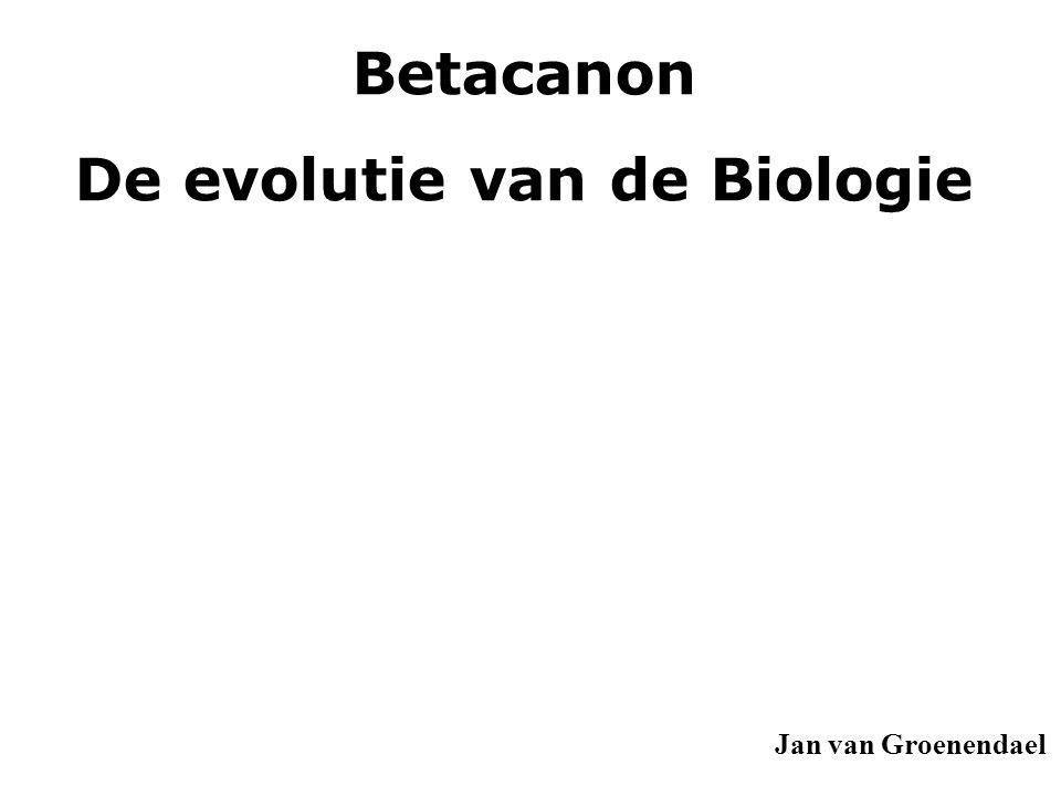 Betacanon De evolutie van de Biologie Jan van Groenendael