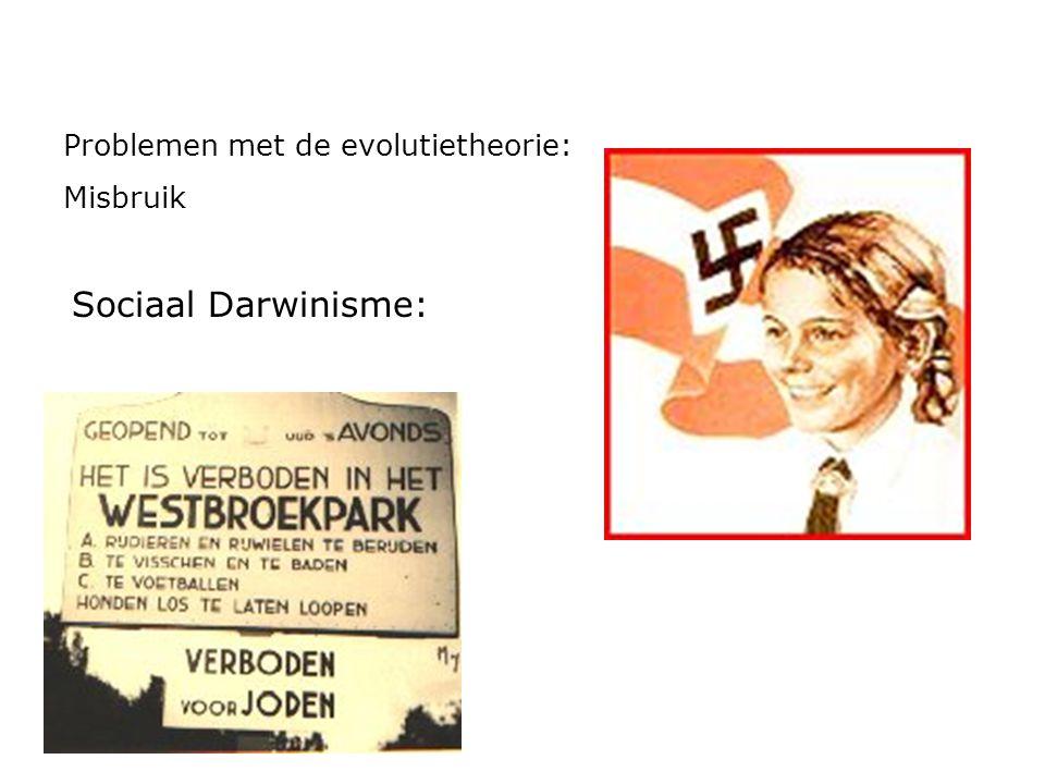 Sociaal Darwinisme: Problemen met de evolutietheorie: Misbruik