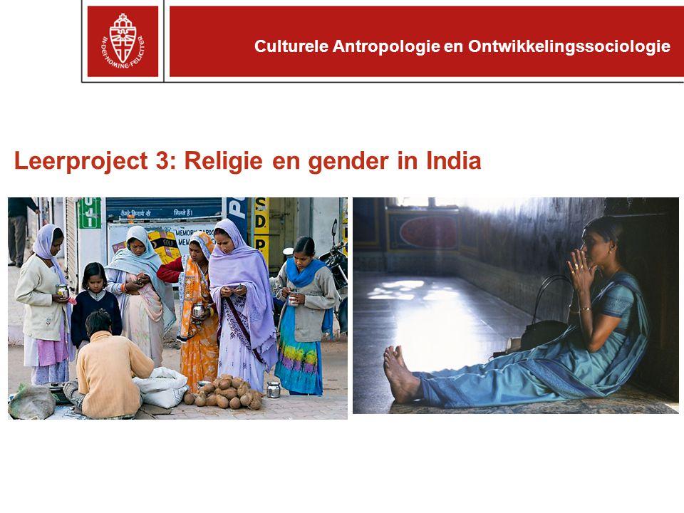 Leerproject 3: Religie en gender in India Culturele Antropologie en Ontwikkelingssociologie