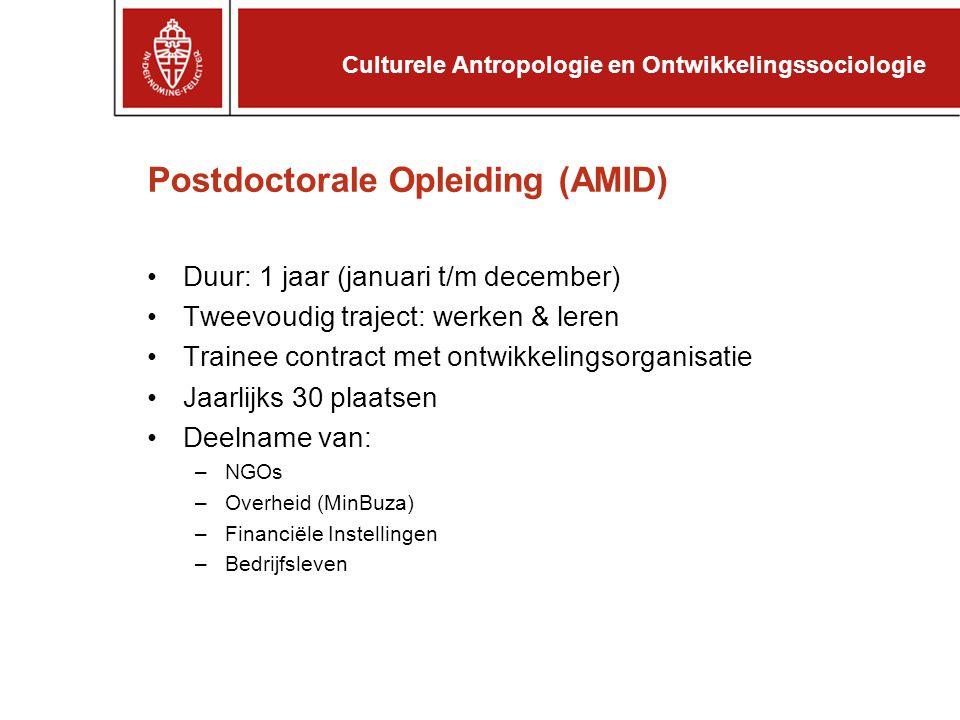 Postdoctorale Opleiding (AMID) Duur: 1 jaar (januari t/m december) Tweevoudig traject: werken & leren Trainee contract met ontwikkelingsorganisatie Ja