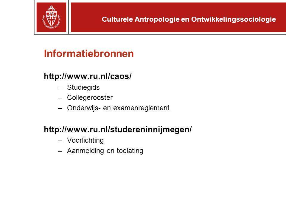 Informatiebronnen http://www.ru.nl/caos/ –Studiegids –Collegerooster –Onderwijs- en examenreglement http://www.ru.nl/studereninnijmegen/ –Voorlichting