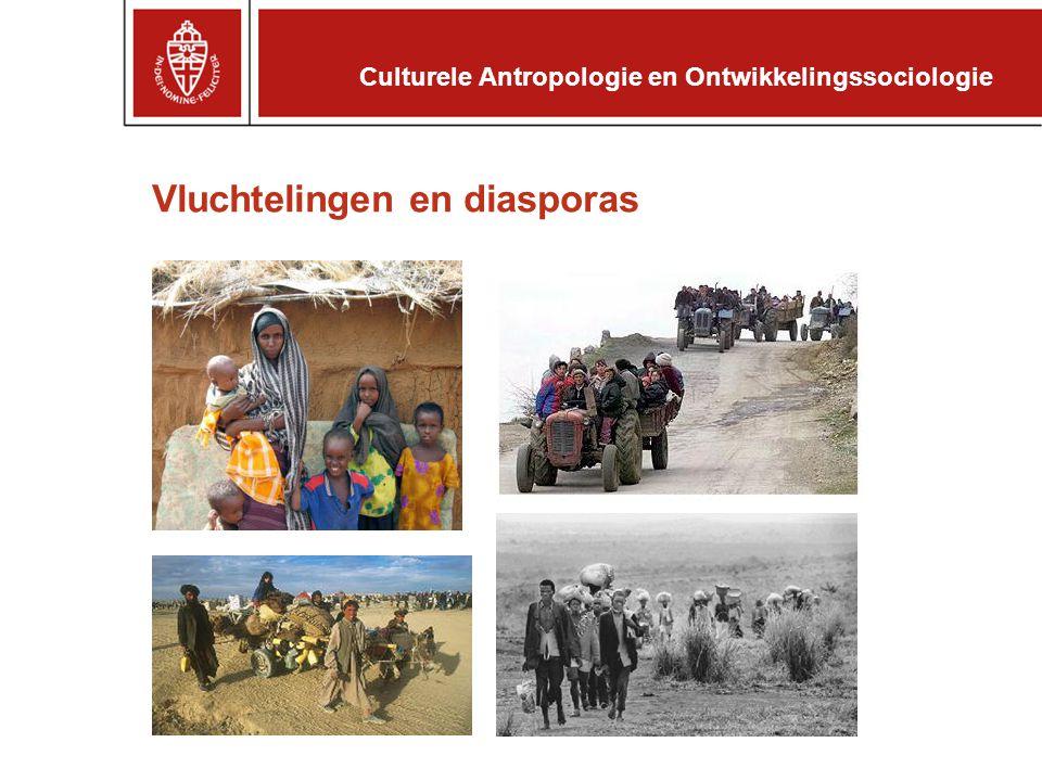 Culturele Antropologie en Ontwikkelingssociologie Vluchtelingen en diasporas