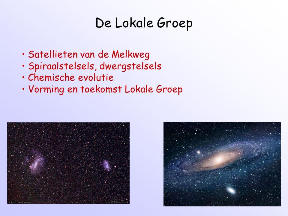 De Lokale Groep Satellieten van de Melkweg Spiraalstelsels, dwergstelsels Chemische evolutie Vorming en toekomst Lokale Groep
