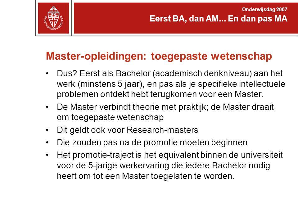 Master-opleidingen: toegepaste wetenschap Dus? Eerst als Bachelor (academisch denkniveau) aan het werk (minstens 5 jaar), en pas als je specifieke int