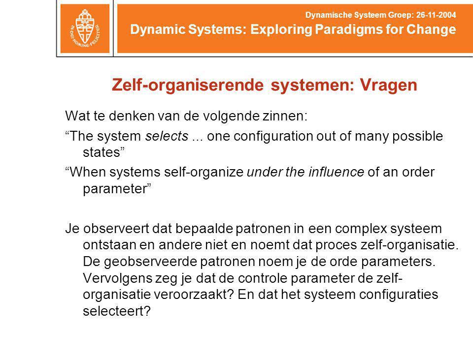 Zelf-organiserende systemen: Vragen Wat te denken van de volgende zinnen: The system selects...
