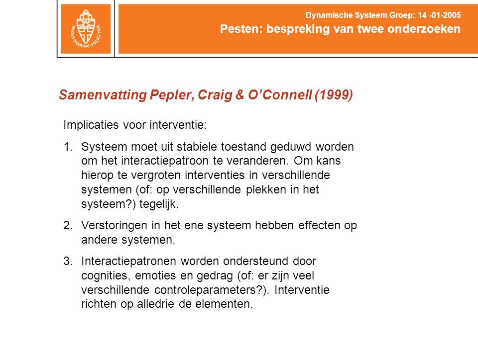 Samenvatting Pepler, Craig & O'Connell (1999) Pesten: bespreking van twee onderzoeken Dynamische Systeem Groep: 14 -01-2005 Implicaties voor intervent