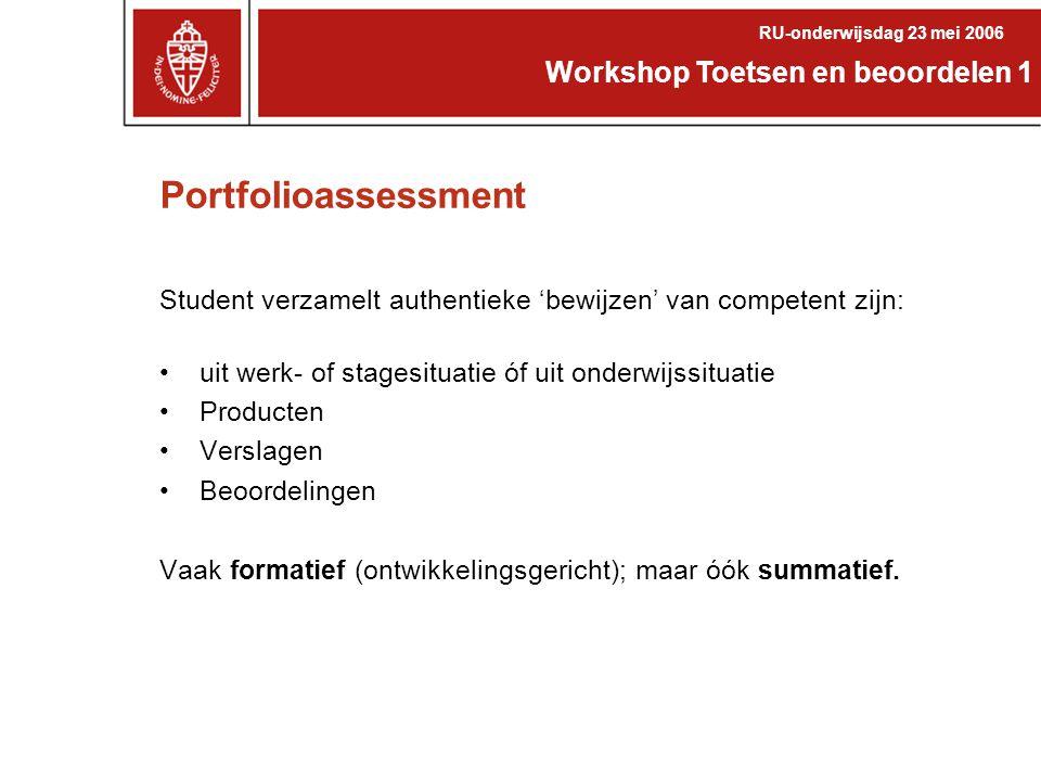 Portfolioassessment Student verzamelt authentieke 'bewijzen' van competent zijn: uit werk- of stagesituatie óf uit onderwijssituatie Producten Verslag