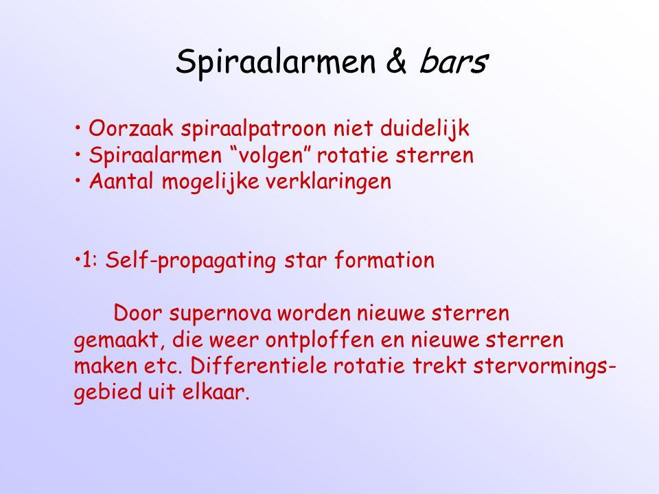 """Spiraalarmen & bars Oorzaak spiraalpatroon niet duidelijk Spiraalarmen """"volgen"""" rotatie sterren Aantal mogelijke verklaringen 1: Self-propagating star"""