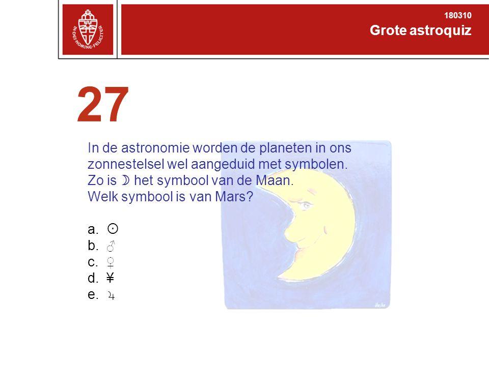 Grote astroquiz 180310 27 In de astronomie worden de planeten in ons zonnestelsel wel aangeduid met symbolen.