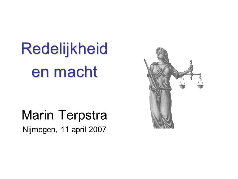 Redelijkheid en macht Marin Terpstra Nijmegen, 11 april 2007