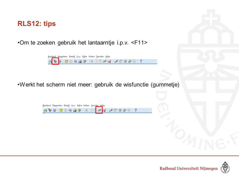 RLS12: tips Om te zoeken gebruik het lantaarntje i.p.v. Werkt het scherm niet meer: gebruik de wisfunctie (gummetje)