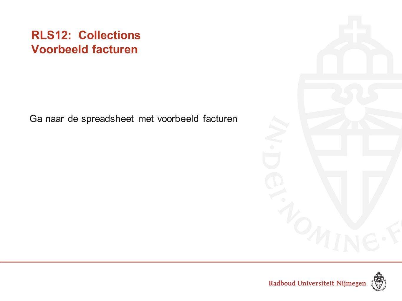 RLS12: Collections Voorbeeld facturen Ga naar de spreadsheet met voorbeeld facturen