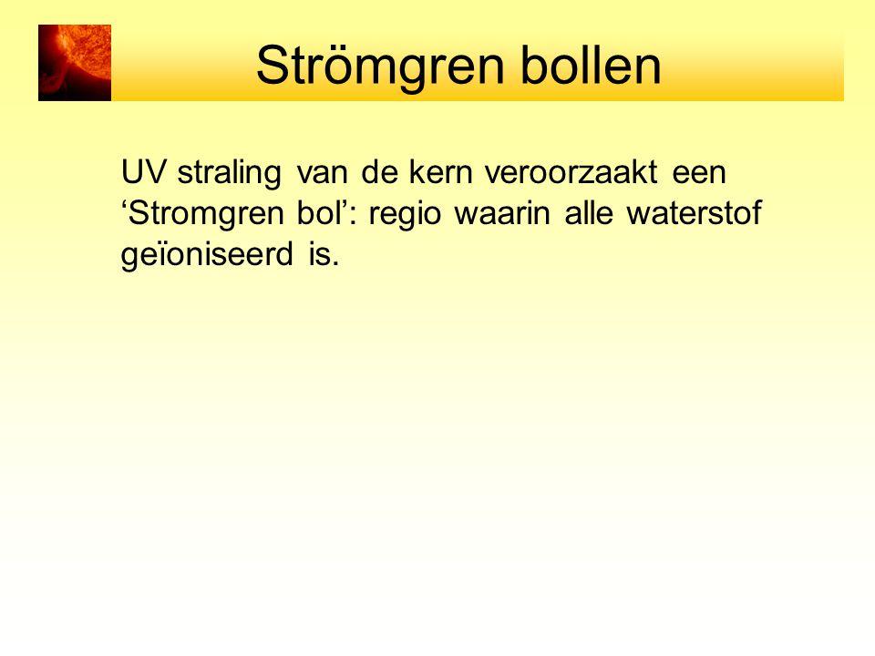 Strömgren bollen UV straling van de kern veroorzaakt een 'Stromgren bol': regio waarin alle waterstof geïoniseerd is.