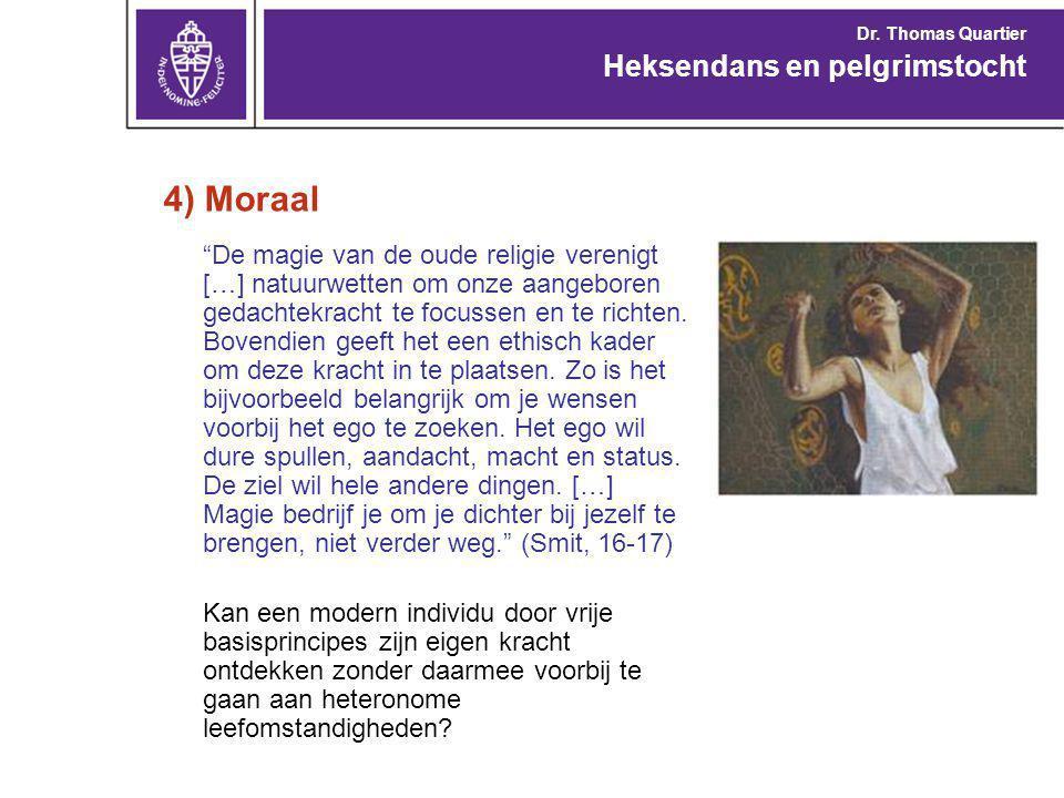 4) Moraal De magie van de oude religie verenigt […] natuurwetten om onze aangeboren gedachtekracht te focussen en te richten.