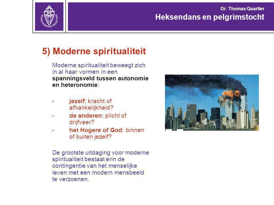 5) Moderne spiritualiteit Moderne spiritualiteit beweegt zich in al haar vormen in een spanningsveld tussen autonomie en heteronomie: -jezelf: kracht of afhankelijkheid.