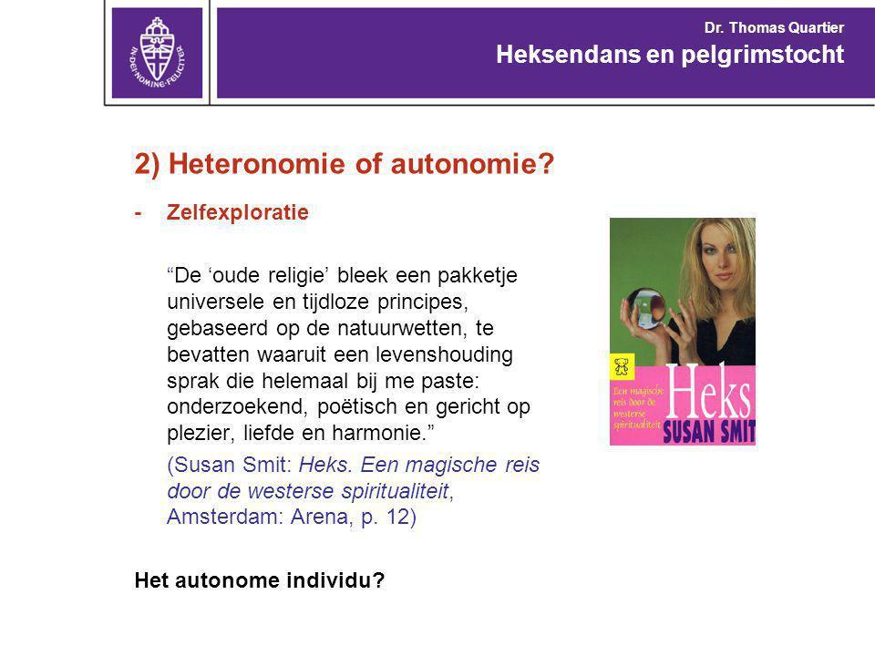 2) Heteronomie of autonomie.